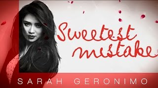 Download Sarah Geronimo - Sweetest Mistake (Official lyric ) MP3 song and Music Video