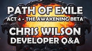 Path of Exile Chris Wilson Q&A Interview Part 1 - The Awakening Act 4 Beta