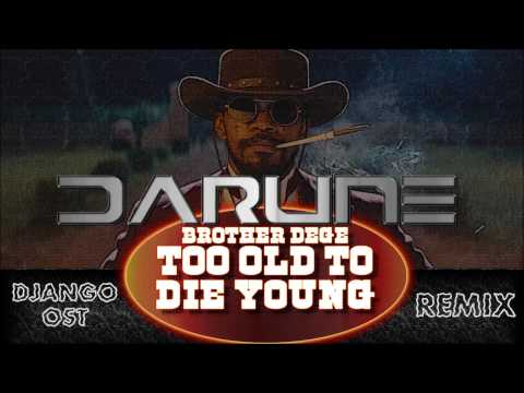 Too Old To Die Young (Darune's Remix) - Brother Dege - Django Unchained OST