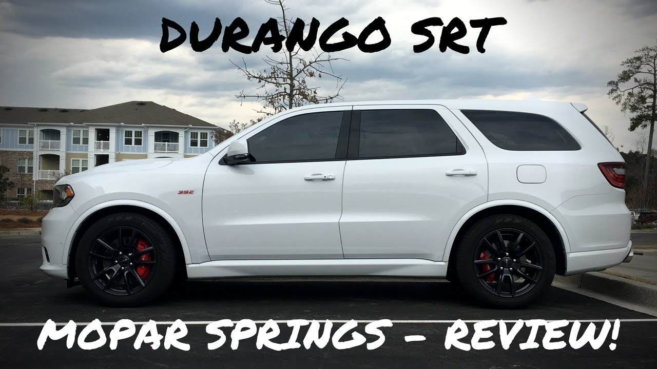 Mopar Lowering Springs For Durango Srt Review Youtube