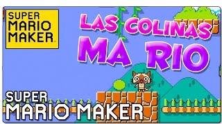 SUPER MARIO MAKER | NIVELES OFICIALES: Las colinas Ma Rio | GAMEPLAY ESPAÑOL | WII U