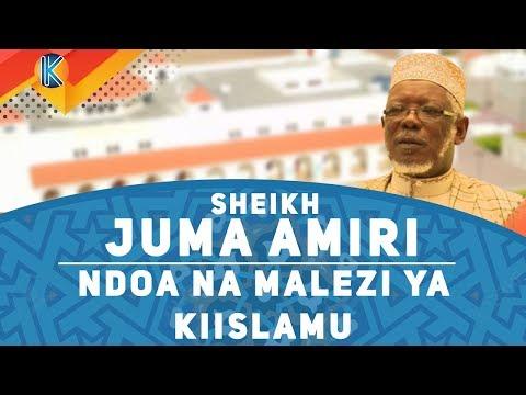 Download LIVE:NDOA NA MALEZI YA KIISLAM - SHEIKH JUMA AMIR