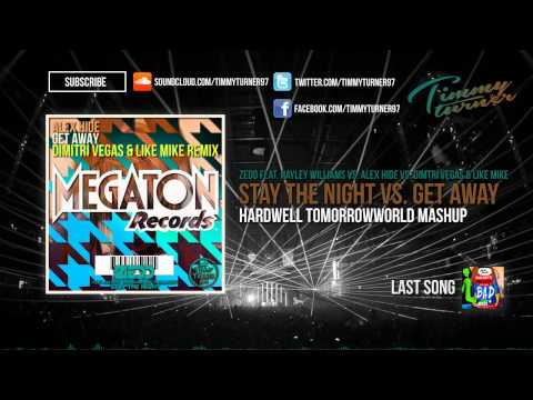 Zedd vs. Dimitri Vegas & Like Mike & Alex Hide - Stay The Night vs. Get Away (Hardwell Mashup)