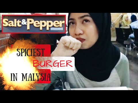 FOODVLOG 5 : SALT AND PEPPER (SPICIEST BURGER IN MALAYSIA)