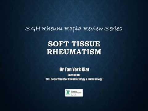 SGH Rheum Rapid Review Series - Soft Tissue Rheumatism