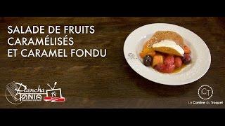 Recette : Salade de fruits caramélisés, caramel fondu à la plancha par le chef Christian Etchebest