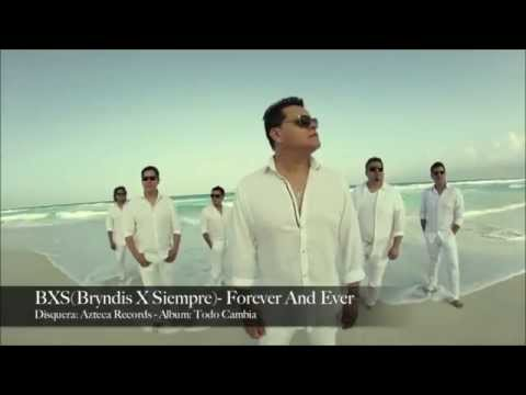 BXS  FOREVER AND EVER (video oficial 2015)