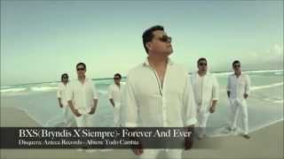 bxs forever and ever video oficial 2015
