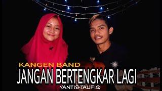 Jangan Bertengkar Lagi Kangen Band Cover By Afyt L