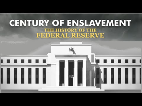 Century of Enslavement - The History of The Federal Reserve - YouTube