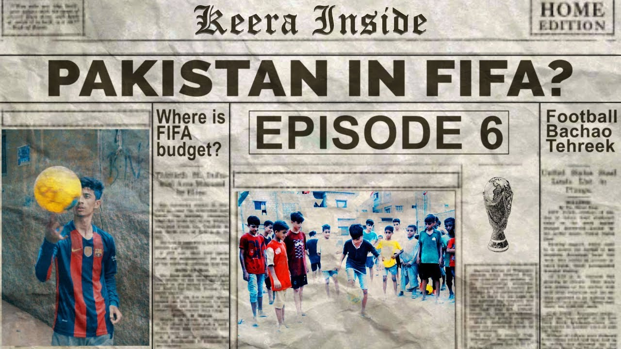 Keera Inside | Pakistan in FIFA World Cup? | Episode 6 | MangoBaaz