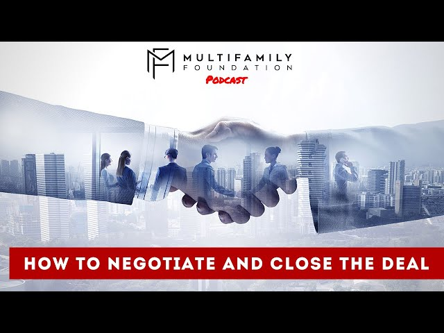 Negotiate and Close the Deal