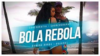 Bola Rebola - Anitta, J Balvin , MC Zaac e Tropkillaz (COREOGRAFIA/CHOREOGRAPHY)/ Ramana Borba