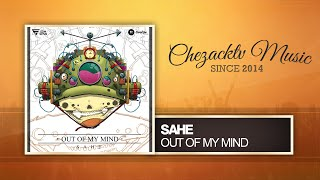 Sahe - Out Of My Mind (Original Mix)