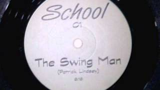 Patrick Lindsey - The Swing Man
