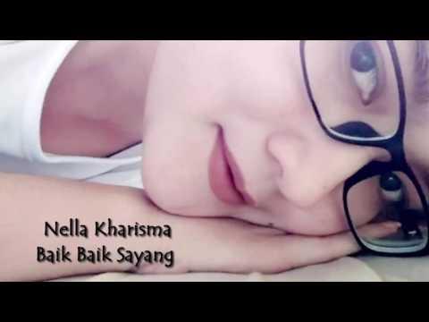 Free Download Nella Kharisma - Baik Baik Sayang (dangdut Koplo Jaman Now) Mp3 dan Mp4