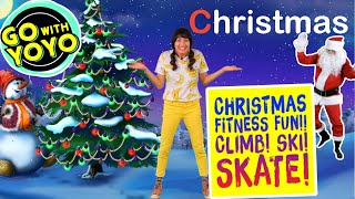 CHRISTMAS EXERCISE FOR KIDS!  Skate, ski, and dance like Santa!  🎅 Go with YoYo!
