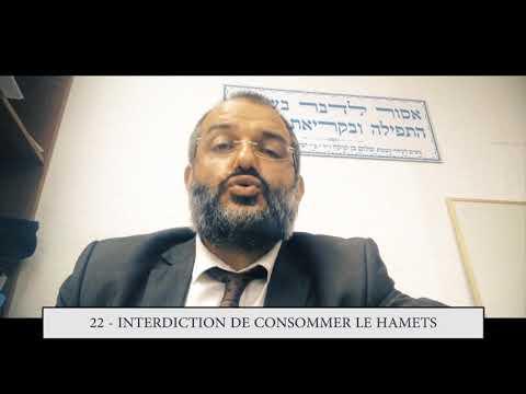 613 - 22eme MITSVA DE LA TORAH - Interdiction de consommer le hamèts