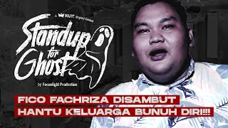 STAND UP FOR GHOST: FICO FACHRIZA DISAMBUT HANTU SEKELUARGA!!! PRAS TEGUH KUALAT LIAT KUNTILANAK!!!