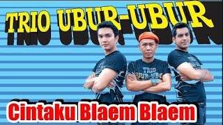 Trio Ubur-Ubur - Cintaku Blaem Blaem [HD]