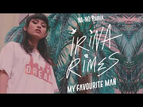 Irina Rimes - My Favourite Man | NA-NO Remix