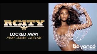 Locked Myself Away - R. City vs. Beyoncé (Mashup)