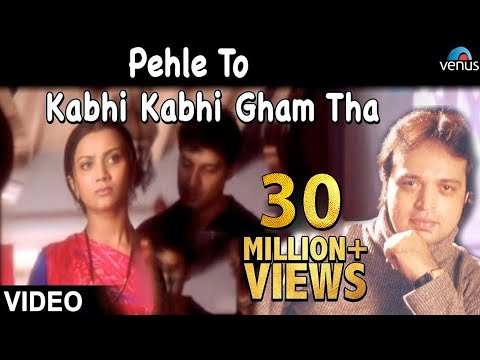 Pehle To Kabhi Kabhi Gham Tha Full  Song   Altaf Raja  Hindi Sad Song