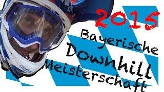 Bayerische Downhill Meisterschaft 2015    VLOG    Felix´s Welt