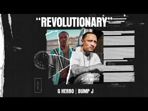G Herbo ft. Bump J – Revolutionary [From Judas And the Black Messiah: The Inspired Album]