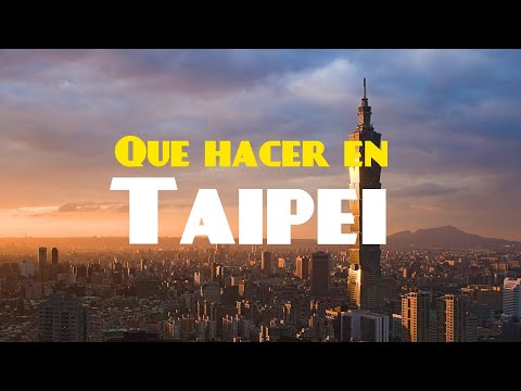 Que hacer en Taipei   Taiwan # 1   Lecciones de viaje