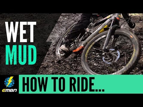 How To Ride Wet Mud On Your E Mountain Bike | EMBN Skills