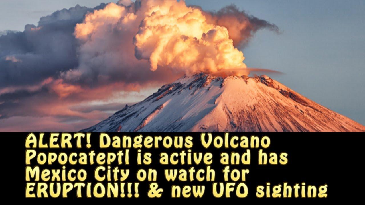 ALERT Dangerous Volcano Popocatepetl Is Active Mexico City On - Active volcanoes in mexico
