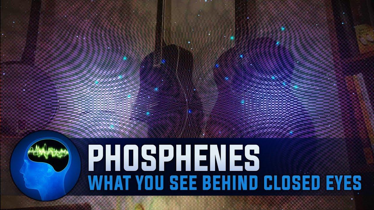 Phosphenes: What You See Behind Closed Eyes - YouTube