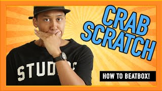 How to beatbox for beginners?- Crab Scratch