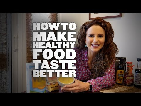 How to Make Healthy Food Taste Better!