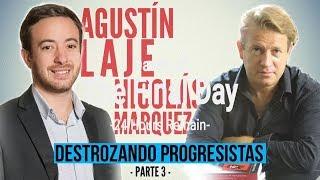 Nicolás Márquez y Agustín Laje DESTROZANDO progres  PARTE 3