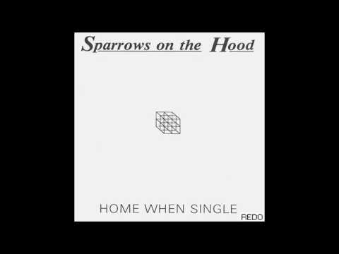Sparrows On The Hood - Home When