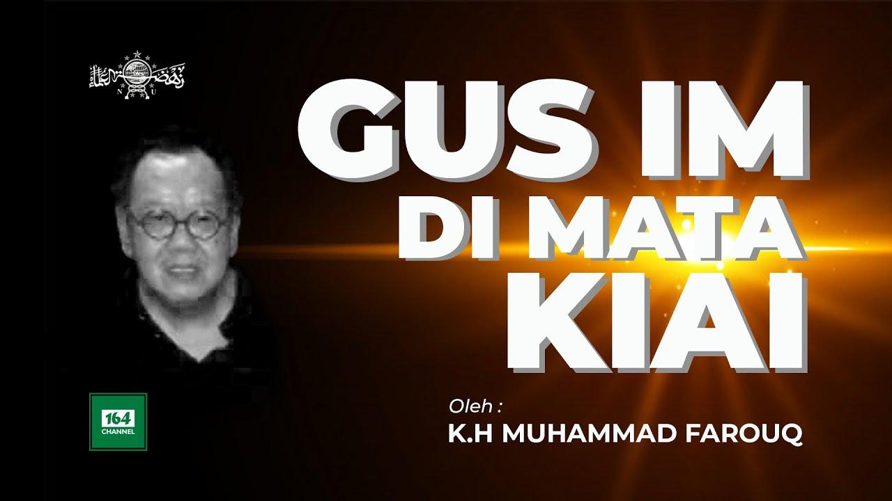 Gus Im di Mata Kiai Muhammad Farouq Jombang