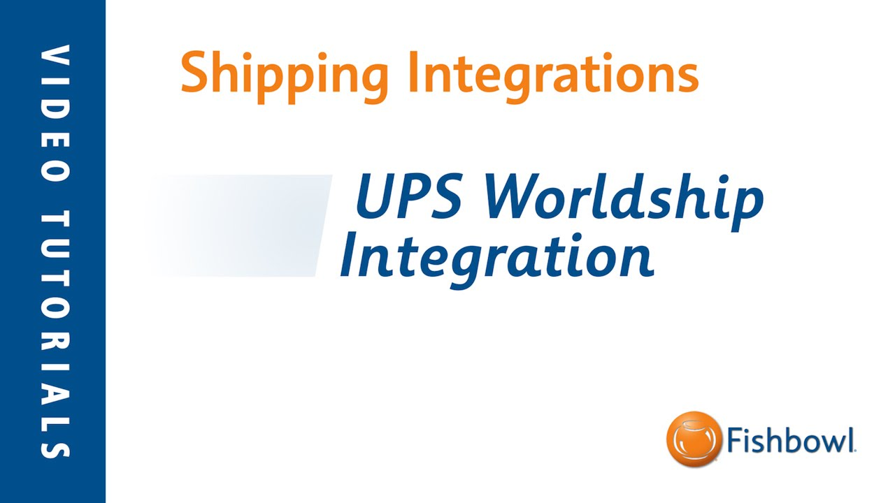 How to Integrate with UPS WorldShip | Fishbowl Blog