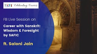 Career with Sanskrit- Wisdom & Foresight by Saloni Jain -FB Live Session SAFIC