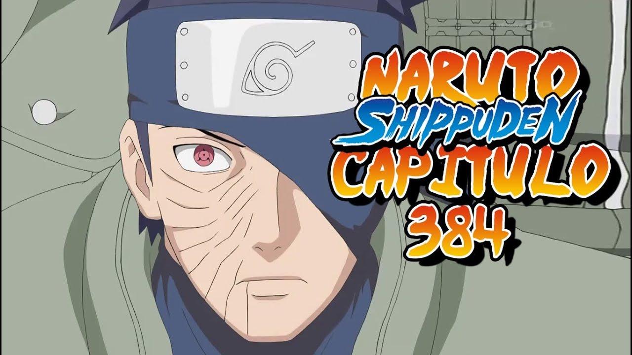 "Naruto shippuden Capitulo 384 ""Un corazón lleno de amigos ..."