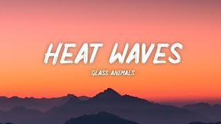 Glass Animals - Heat Waves (Lyrics)