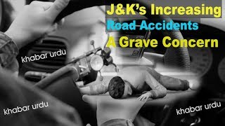 J&K's Increasing Road Accident  A Grave Concern