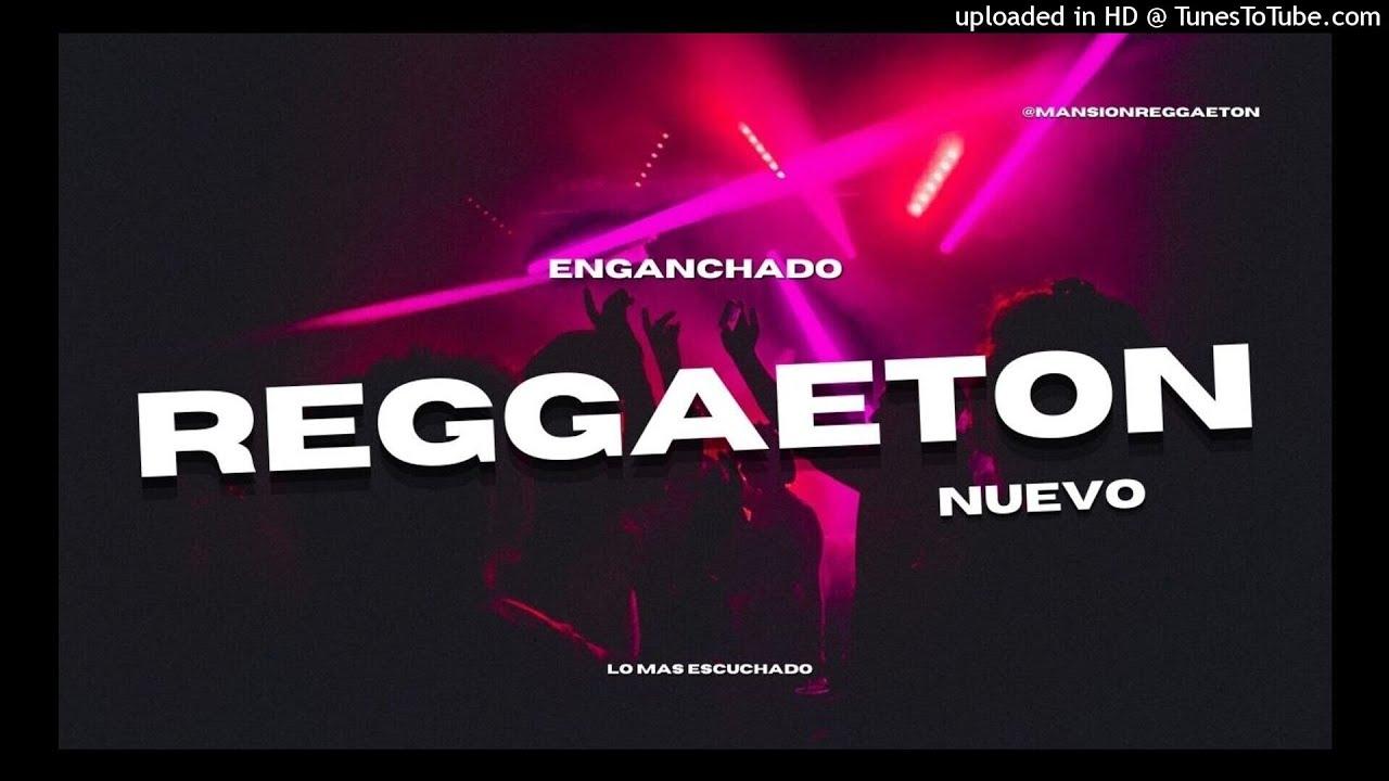 ENGANCHADO REGUETON MIX 2021 - LO NUEVO - DJ