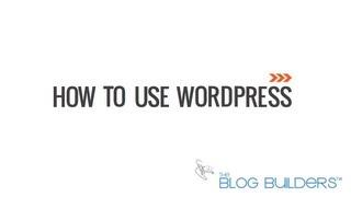 How To Use WordPress 3.5 (Complete Walkthrough For Using WordPress)