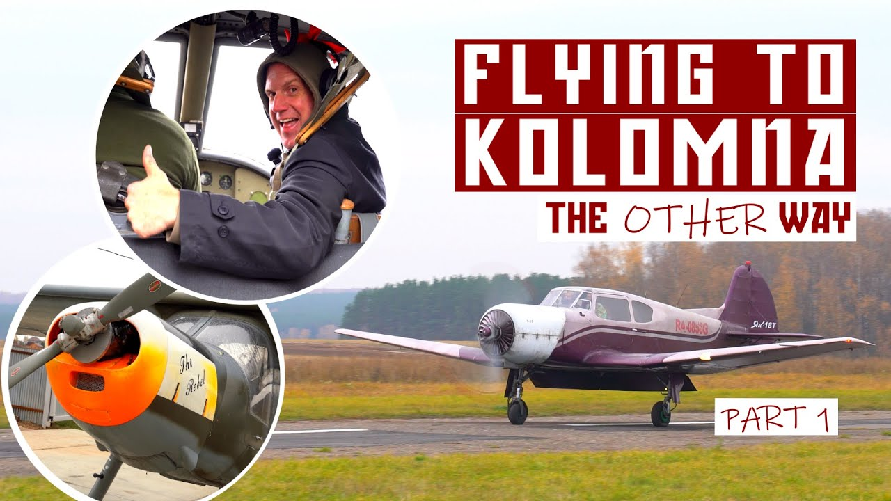 Flying to Kolomna - The Other Way - Part 1