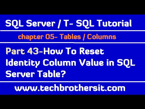 How To Reset Identity Column Value In SQL Server Table - SQL Server / TSQL Part 43