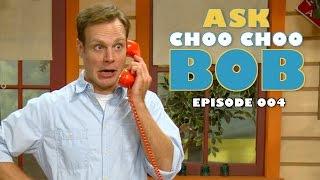 Ask Choo Choo Bob: Episode 4
