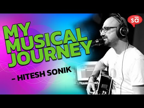 Hitesh Sonik, music producer and composer, shares his musical journey