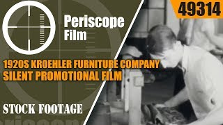 1920s KROEHLER FURNITURE COMPANY SILENT PROMOTIONAL FILM  PART 2 49314